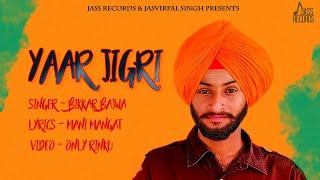 Yaar Jigri   | (Full Song ) | Bikkar Bajwa | New Punjabi Songs 2019 | Latest Punjabi Songs 2019