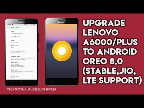 How To Install Upgrade Lenovo A6000/A6000 Plus To Android 8.0 Oreo [Stable] | 2017