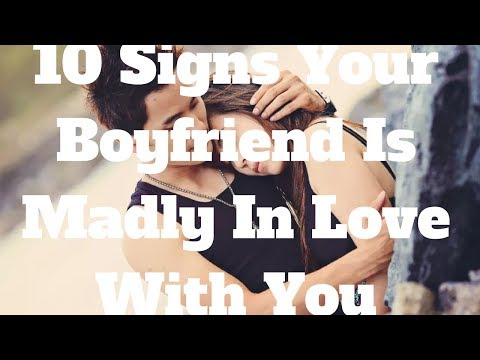 10 Signs Your Boyfriend Is Madly In Love With You