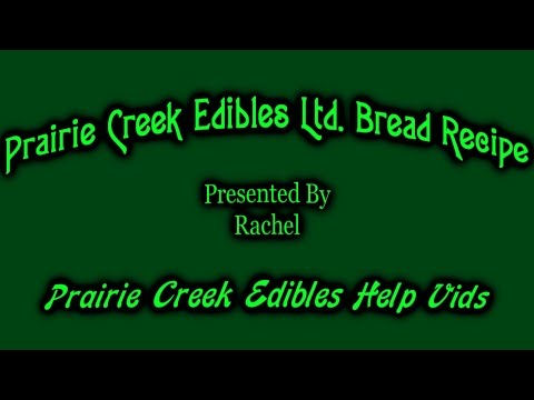 Priaire Creek Edibles Gluten Free Bread Recipe