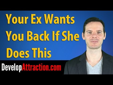 Your Ex Wants You Back If She Does This