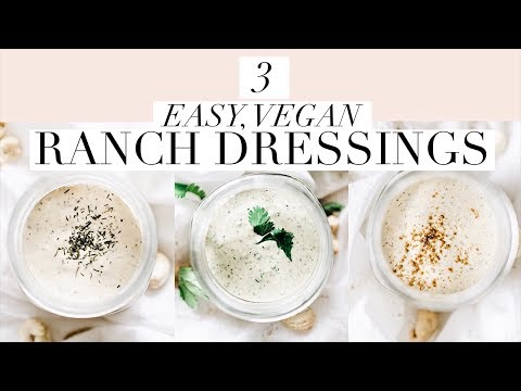 3 VEGAN RANCH DRESSINGS | Easy, Creamy, Healthy Salad Dressing Recipes