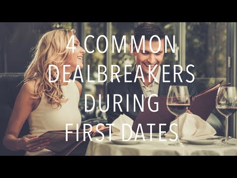 4 Common Dealbreakers During First Dates