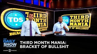 Third Month Mania: Bracket of Bullshit | The Daily Show