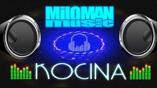 Miloman Music - KOCINA [ nowa muzyka klubowa 2019 ]