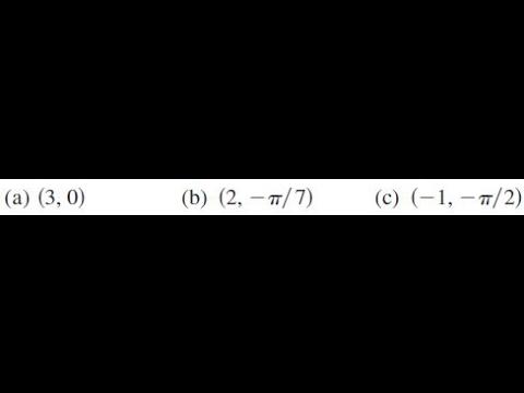 a) (3,0) b) (2, -pi/7) c) (-1, -pi/2)