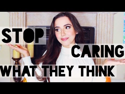 How to Not Care What People Think & Deal w/ Negativity