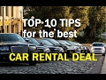 SAVE BIG MONEY ON RENTAL CARS - TOP 10 TIPS to get the Best Auto Rental Deals in 2018