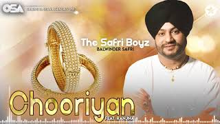 Chooriyan   The Safri Boyz   Balwinder Safri Ft. Ranjna   full video   OSA Official