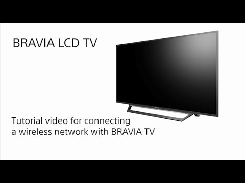 Sony BRAVIA - How to connect the BRAVIA TV to a wireless network