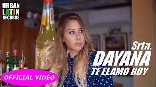 LA SRTA. DAYANA - TE LLAMO HOY - REPUESTA A J BALVIN - (OFFICIAL VIDEO) REGGAETON - CUBATON 2017