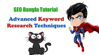 SEO Advanced Keyword Research Techniques | Keyword Research Bangla Tutorial