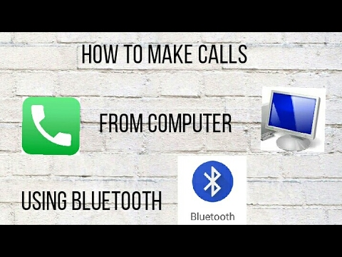 how to make calls from your computer using bluetooth