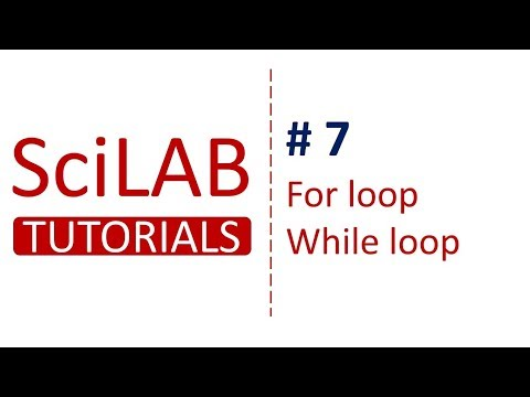 SciLab Tutorials # 7 - For and While Loop in SciLab