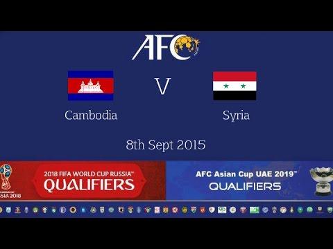 Cambodia vs Syria: 2018 FIFA WC Russia & AFC Asian Cup UAE 2019 (Qly RD 4)