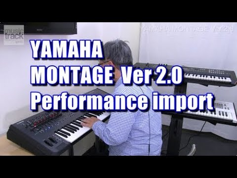 YAMAHA MONTAGE V2.0 Performance import Demo & Review