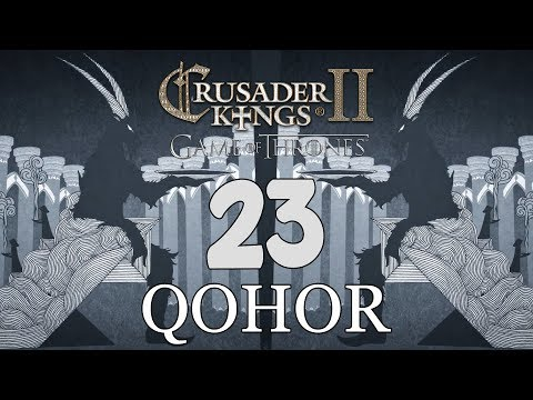 Ck2: Game of Thrones - DEUS GOAT! Qohor Episode 23