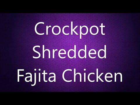 Crockpot Shredded Chicken Fajitas