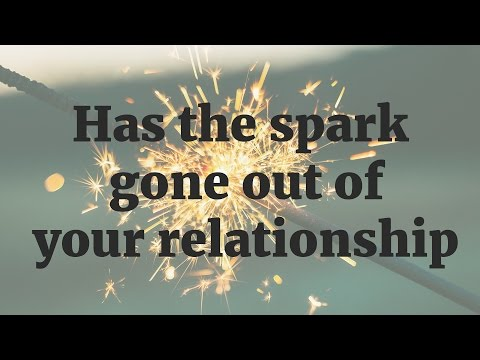 Has the spark gone out of your relationship - Monday Minute #8