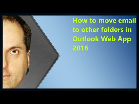 How to move email to other folders in Outlook Web App 2016