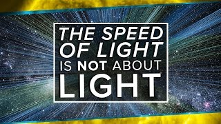 The Speed of Light is NOT About Light | Space Time | PBS Digital Studios