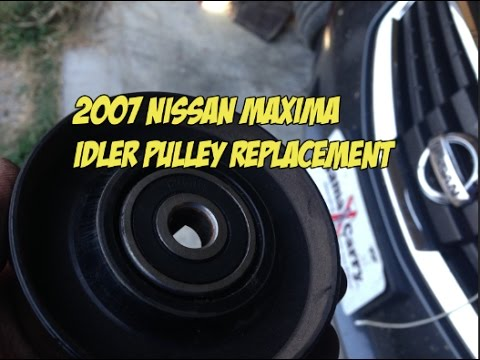Idler Pulley Replacement 2007 Nissan Maxima