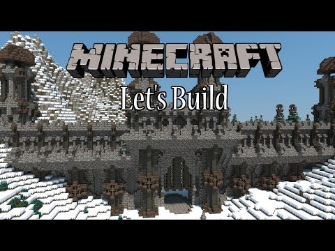 Let's Build a Snowy Kingdom   Ep.1 - The Walls & Gates