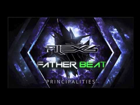 Alex S. - Principalities (Father Beat Remix)