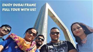 Dubai Frame Full Tour - World