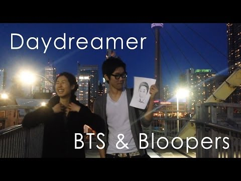 Daydreamer: Behind-The-Scenes & Bloopers