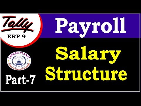 Tally ERP 9 Payroll-Defining Salary Structure class-7| Payroll in Tally ERP 9 Part-113