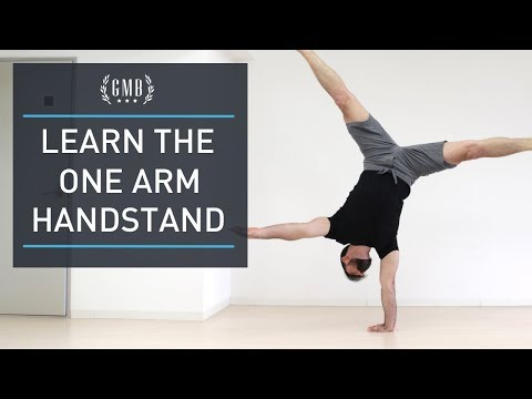 Learn the One Arm Handstand: Tips to Set You Up for Success [Part 1 of 2]