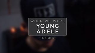 Adele - When We Were Young | The Theorist Piano Cover