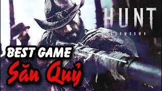 HUNT: SHOWDOWN #1: CÙNG CHƠI BEST GAME SĂN QUỶ 2018 !!!