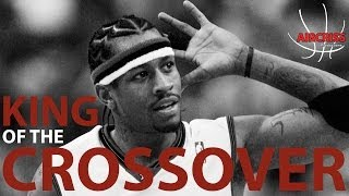ALLEN IVERSON: King of the Crossover