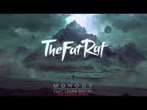 TheFatRat - Monody (The Gentle Remix)