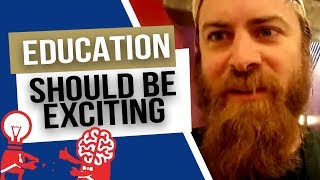 education should be EXCITING. Agree?