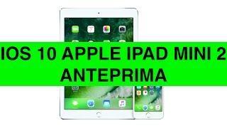 Ios 10 Su Apple Ipad Mini 2 Anteprima Novita E Prestazioni