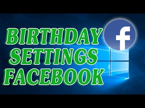 How to change Birthday settings on Facebook 2017 - Definite Solutions