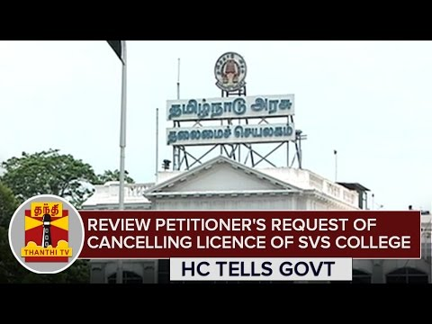HC asks TN Govt to review Petitioner's request of Cancelling licence of SVS Yoga Medical College