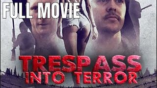 Trespass Into Terror | Full Horror Movie