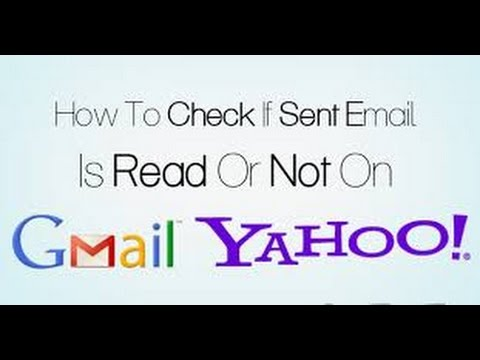 How to check if sent mail is read or not on Gmail and yahoo