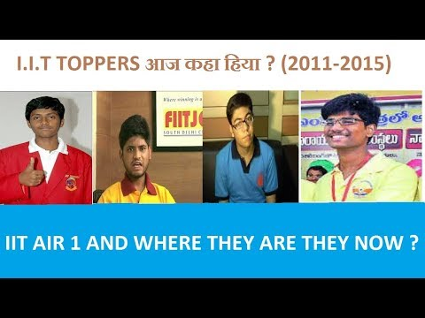 IIT TOPPERS WHERE THEY ARE FROM 2011-2015 IIT TOPPERS कहा है अभी ?{PART 3}