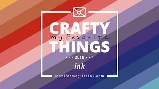 My Favorite Crafty Things 2019: INK