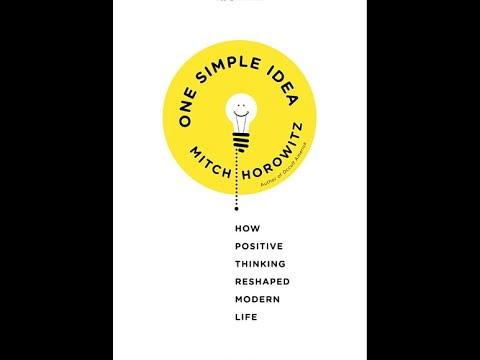 Book Review of Mitch Horowitz: One SImple Idea  (History of the Positive Thinking Movement)