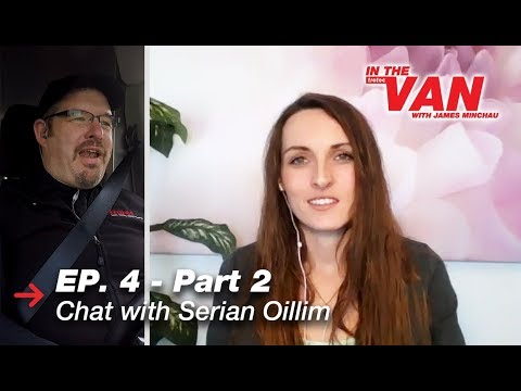 In The Van with James | Ep. 4 - Part 2 - Chat with Serian Oillim | Apr 2018