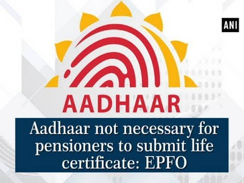 Aadhaar not necessary for pensioners to submit life certificate: EPFO - Business News