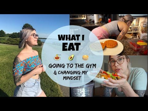 What I Eat // Going To The Gym & Changing My Mindset + Movie Date
