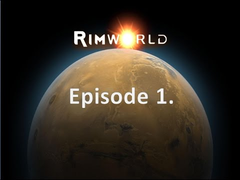 Rimworld Episode 1. || Let's Play Rimworld ! || Beginners Guide and Tips.