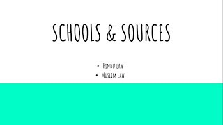 Schools & Sources (hindu & Muslim Law) - Indian Family Laws